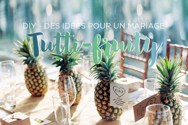 Des idées pour un mariage Tutti Fruity !